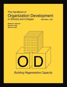 The Handbood of Organization Development in Schools and Colleges - Building Regenerative Capacity FIFTH Edition