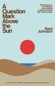 A Question Mark Above the Sun