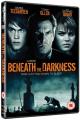 Beneath the Darkness [Region 2]