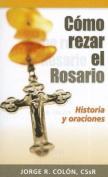 Como Rezar El Rosario [Spanish]