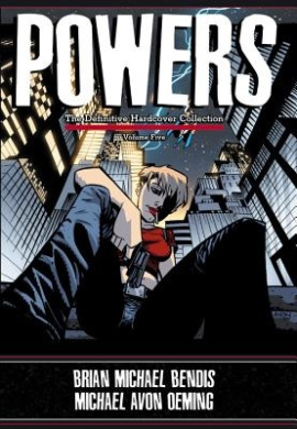 Powers: The Definitive Hardcover Collection, Volume 5