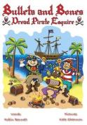 Bullets and Bones Dread Pirate