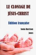 Le Clonage de Jesus-Christ [FRE]