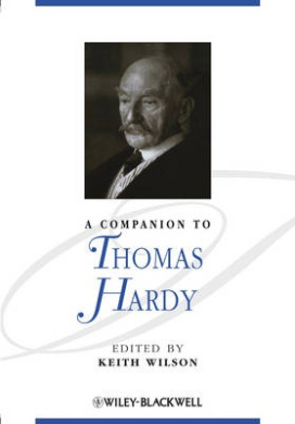A Companion to Thomas Hardy (Blackwell Companions to Literature and Culture)