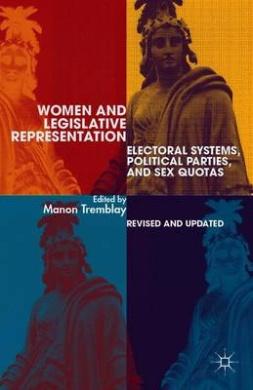 Women and Legislative Representation: Electoral Systems, Political Parties, and Sex Quotas