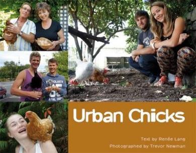 Urban Chicks: Celebrating Backyard Chooks in the City