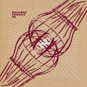 Musique Fragile, Vol. 2 [Box] *