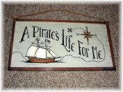 Pirates Life for Me Wooden Pirate Wall Art Sign