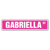 GABRIELLA Street Sign Great Gift Idea 100's of names to choose from!