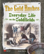 Everyday Life on the Goldfields