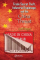 Trade Secret Theft, Industrial Espionage, and the China Threat