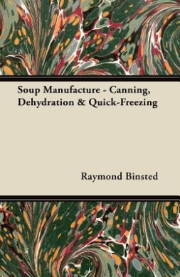 Soup Manufacture - Canning, Dehydration & Quick-Freezing