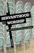 Servanthood as Worship