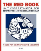 The Red Book Unit Cost Estimator for Construction & Insurance Damage Repair