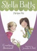 Pardon Me (Stella Batts