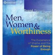 Men, Women and Worthiness [Audio]