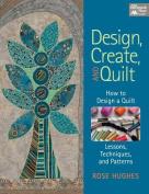 Design, Create, and Quilt
