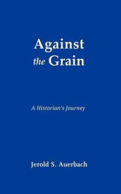 Against the Grain: A Historian's Journey