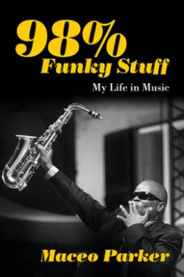 98% Funky Stuff: My Life in Music