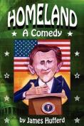 Homeland: A Comedy