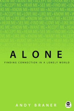 Alone: Finding Connection in a Lonely World (Th1nk)