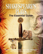 Shakespeares Plays The Essential Guide