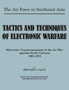 The Air Force in Southeast Asia. Tactics and Techniques of Electronic Warfare