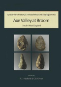Quaternary History and Palaeolithic Archaeology in the Axe Valley at Broom, South West England [With CDROM]