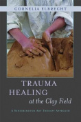 Trauma Healing at the Clay Field