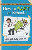 How to Fart at School...