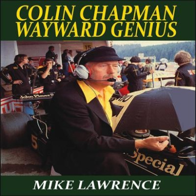Colin Chapman: Wayward Genius