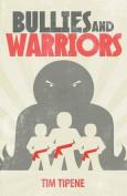 Bullies and Warriors