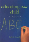 Educating Your Child... It's Not Rocket Science!