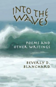 Into the Waves. Poems and Other Writings