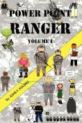 Power Point Ranger Volume 1