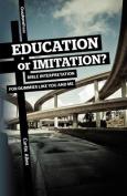 Education or Imitation?