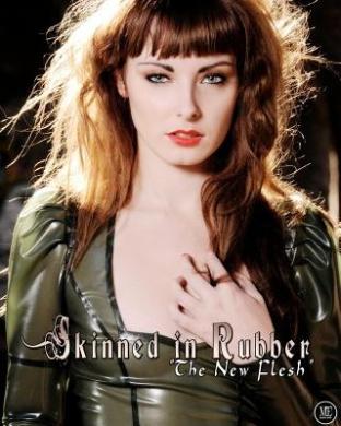 Skinned in Rubber: The New Flesh