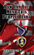 How Can You Mend This Purple Heart?