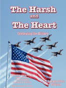 The Harsh and the Heart - Celebrating the Military [Large Print]