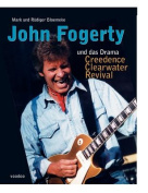 John Fogerty Und Das Drama Creedence Clearwater Revival [GER]