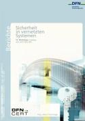 """12. Dfn-Cert Workshop """"Sicherheit in Vernetzten Systemen"""" [GER]"""