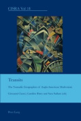 Transits: The Nomadic Geographies of Anglo-American Modernism (Cultural Interactions