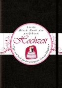 Little Black Book der Perfekten Hochzeit [GER]