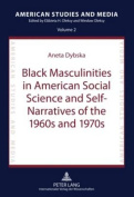 Black Masculinities in American Social Science and Self-Narratives of the 1960s and 1970s