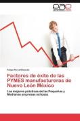 Factores de Exito de Las Pymes Manufactureras de Nuevo Leon Mexico [Spanish]