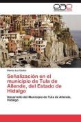 Senalizacion En El Municipio de Tula de Allende, del Estado de Hidalgo [Spanish]