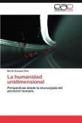 La Humanidad Unidimensional