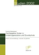 Hochbegabte Kinder in Kindertagesstatte Und Grundschule [GER]