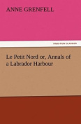 Le Petit Nord Or, Annals of a Labrador Harbour
