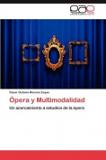Opera y Multimodalidad [Spanish]